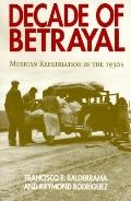 Decade of Betrayal Mexican Repatriation in the 1930s