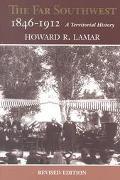 Far Southwest 1846-1912 A Territorial History