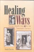 Healing Ways Navajo Health Care in the Twentieth Century