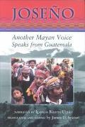 Joseno Another Mayan Voice Speaks from Guatemala
