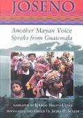 Joseno Another Mayan Voice Speaks from Guatemala