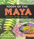 Foods of the Maya A Taste of the Yucatan