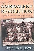 Ambivalent Revolution Forging State And Nation In Chiapas, 1910-1945