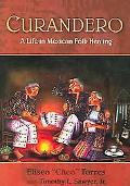 Curandero A Life in Mexican Folk Healing