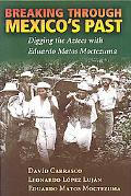 Breaking through Mexico's Past Digging the Aztecs with Eduardo Matos Moctezuma