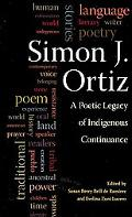 Simon J. Ortiz: A Poetic Legacy of Indigenous Continuance