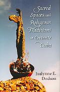 Sacred Spaces and Religious Traditions of Oriente Cuba