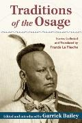 Traditions of the Osage : Stories Collected and Translated by Francis la Flesche