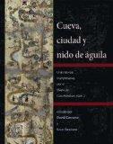 Cueva, ciudad y nido de aguila : Una travesia interpretativa por el Mapa de Cuauhtinchan num...