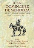 Juan Domnguez de Mendoza: Soldier and Frontiersman of the Spanish Southwest, 1627-1693