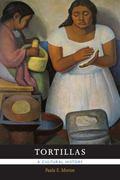 Tortillas : A Cultural History