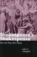 Shakespeare's Shakespeare: How the Plays Were Made