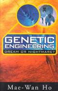 Genetic Engineering Dream or Nightmare? Turning the Tide on the Brave New World of Bad Scien...
