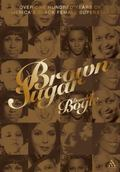 Brown Sugar The History of America's Black Female Superstars