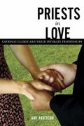 Priests in Love Roman Catholic Clergy And Their Intimate Relationships