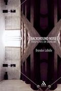 Background Noise Perspectives on Sound Art
