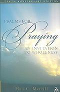 Psalms for Praying An Invitation to Wholeness
