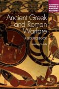 Ancient Greek and Roman Warfare : A Sourcebook