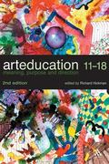 Art Education 11-18 Meaning, Purpose and Direction