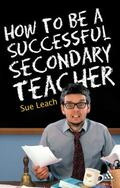How to Be a Successful Secondary Teacher