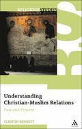 Understanding Christian-Muslim Relations: Past and Present