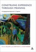 Construing Experience Through Meaning A Language-based Approach to Cognition