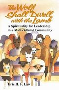 Wolf Shall Dwell With the Lamb A Spirituality for Leadership in a Multicultural Community