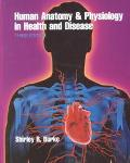 Human Anatomy and Physiology in Health and Disease
