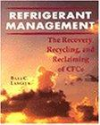 Refrigerant Management The Recovery, Recycling, and Reclaiming of Cfcs