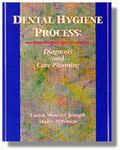 Dental Hygiene Process Diagnosis and Care Planning