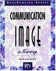Communication and Image in Nursing: Behaviors That Work - Karen W. Sherman - Paperback
