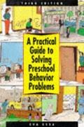 Practical Guide to Solving Preschool Behavior Problems