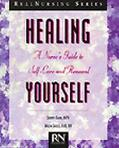 Healing Yourself A Nurse's Guide to Self-Care and Renewal