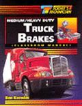 Medium/Heavy Duty Truck Brakes Shop Manual, Classroom Manual