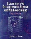 Electricity for Refrigeration, Heating and Air Conditio