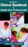 Delmar's Clinical Handbook for the Health Care Professional