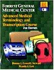 Forrest General Medical Center Advanced Medical Terminology and Transcription Course
