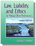 Law, Liability, and Ethics: For Medical Office Professionals