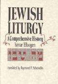 Jewish Liturgy A Comprehensive History
