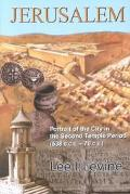 Jerusalem Portrait of the City in the Second Temple Period (538 B.C.E.-70 C.E.)