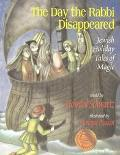 Day the Rabbi Disappeared Jewish Holiday Tales of Magic