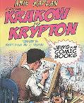 From Krakow to Krypton: Jews and Comic Books