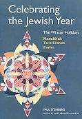 Celebrating the Jewish Year Winter Holidays -- Hanukkah, Tu B'shevat, Purim