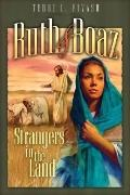 Ruth and Boaz: Strangers in the Land - Terri L. Fivash - Paperback