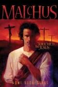 Malchus: Touched by Jesus - Noni Beth Beth Gibbs - Paperback