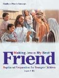 Making Jesus My Best Friend: Baptismal Preparation for Younger Children - Pamela K. Consuegr...