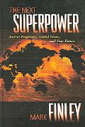 Next Superpower: Ancient Prophecies, Global Events, and Your Future, Vol. 350 - Mark Finley ...