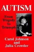 Autism From Tragedy to Triumph