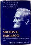 The Nature of Hypnosis and Suggestion (Collected Papers of Milton H. Erickson, Vol. 1)