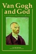 Van Gogh and God A Creative Spiritual Quest
